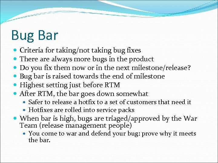 Bug Bar Criteria for taking/not taking bug fixes There always more bugs in the