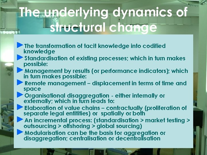 The underlying dynamics of structural change ►The transformation of tacit knowledge into codified knowledge