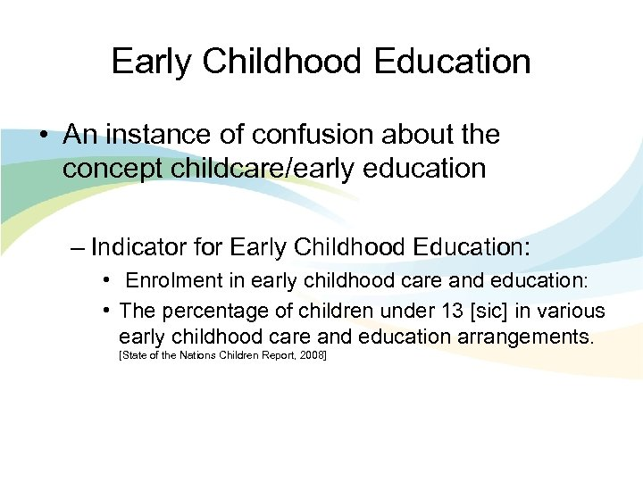 Early Childhood Education • An instance of confusion about the concept childcare/early education –