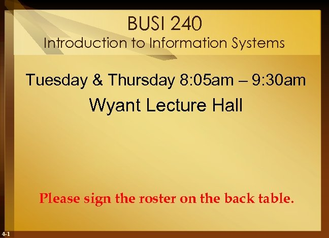BUSI 240 Introduction to Information Systems Tuesday & Thursday 8: 05 am – 9: