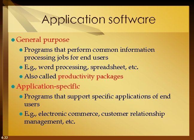 Application software l General purpose l Programs that perform common information processing jobs for