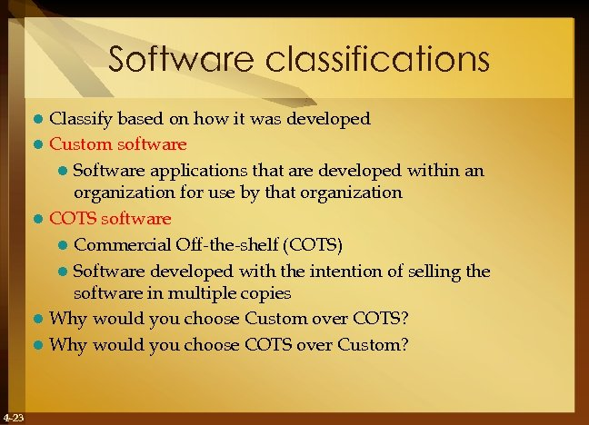 Software classifications Classify based on how it was developed l Custom software l Software