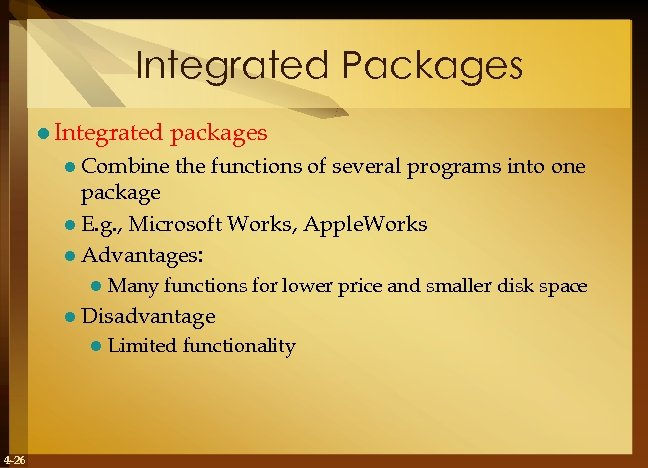 Integrated Packages l Integrated l Combine packages the functions of several programs into one