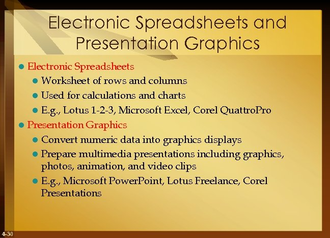 Electronic Spreadsheets and Presentation Graphics Electronic Spreadsheets l Worksheet of rows and columns l