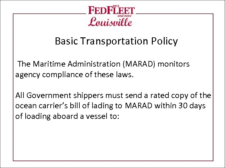 Basic Transportation Policy The Maritime Administration (MARAD) monitors agency compliance of these laws. All