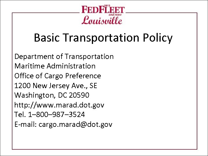 Basic Transportation Policy Department of Transportation Maritime Administration Office of Cargo Preference 1200 New