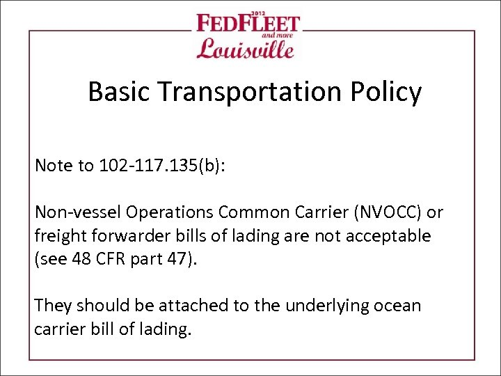 Basic Transportation Policy Note to 102 -117. 135(b): Non-vessel Operations Common Carrier (NVOCC) or