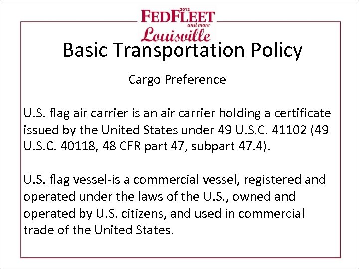 Basic Transportation Policy Cargo Preference U. S. flag air carrier is an air carrier