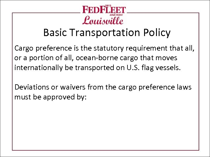 Basic Transportation Policy Cargo preference is the statutory requirement that all, or a portion