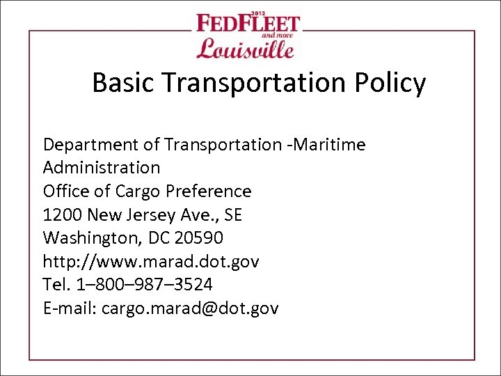 Basic Transportation Policy Department of Transportation -Maritime Administration Office of Cargo Preference 1200 New