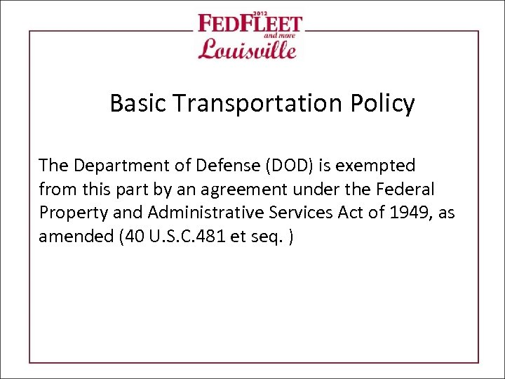 Basic Transportation Policy The Department of Defense (DOD) is exempted from this part by