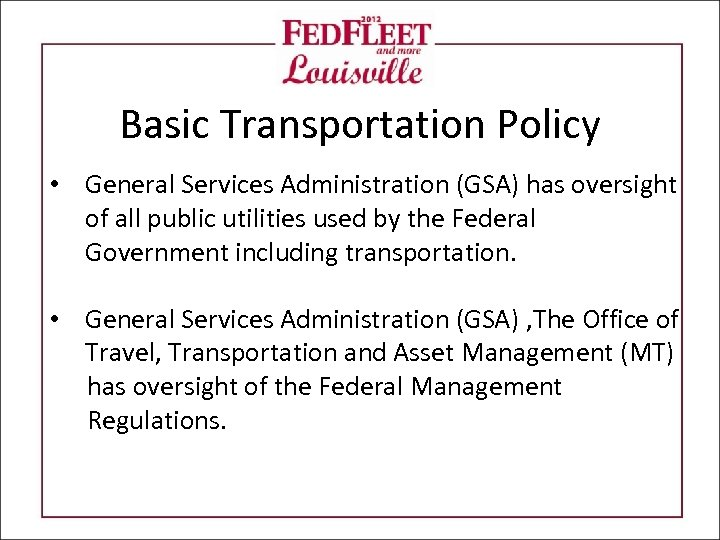 Basic Transportation Policy • General Services Administration (GSA) has oversight of all public utilities