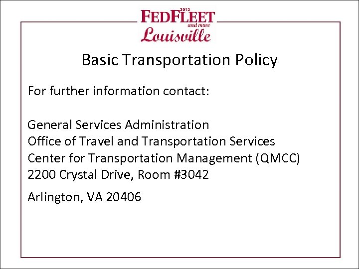 Basic Transportation Policy For further information contact: General Services Administration Office of Travel and