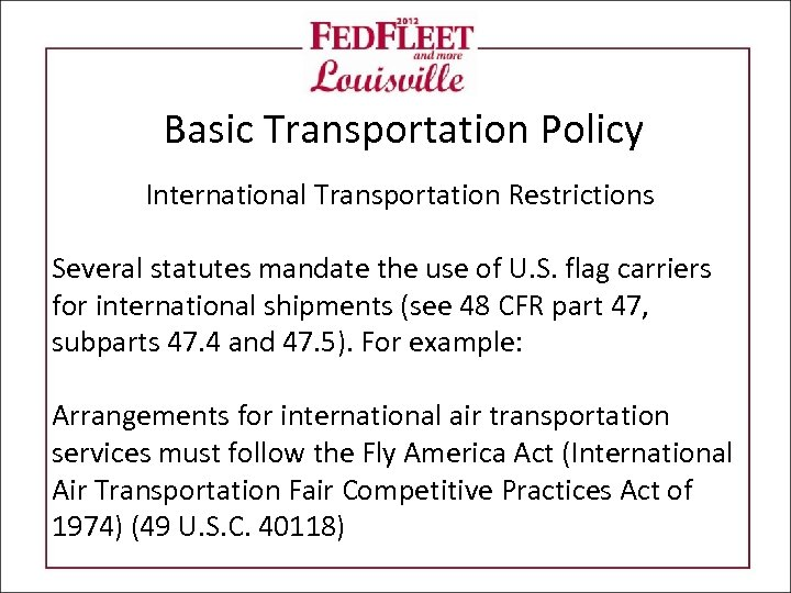 Basic Transportation Policy International Transportation Restrictions Several statutes mandate the use of U. S.