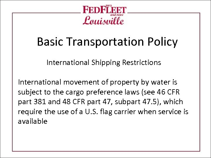 Basic Transportation Policy International Shipping Restrictions International movement of property by water is subject