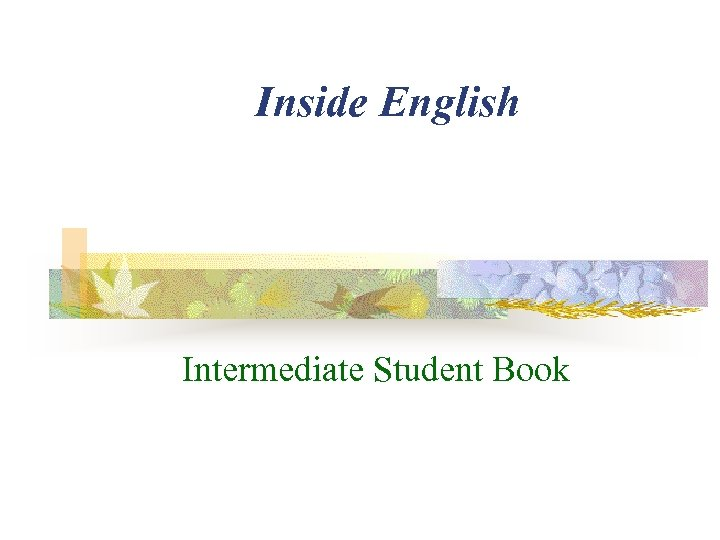 Inside English Intermediate Student Book