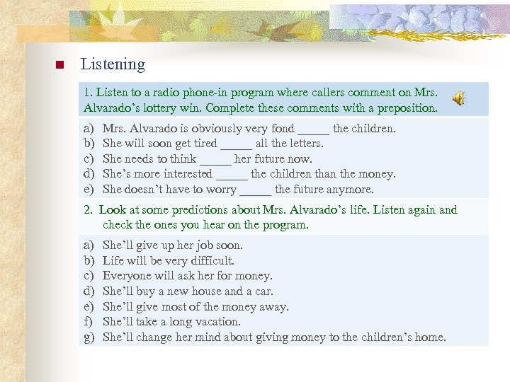 n Listening 1. Listen to a radio phone-in program where callers comment on Mrs.