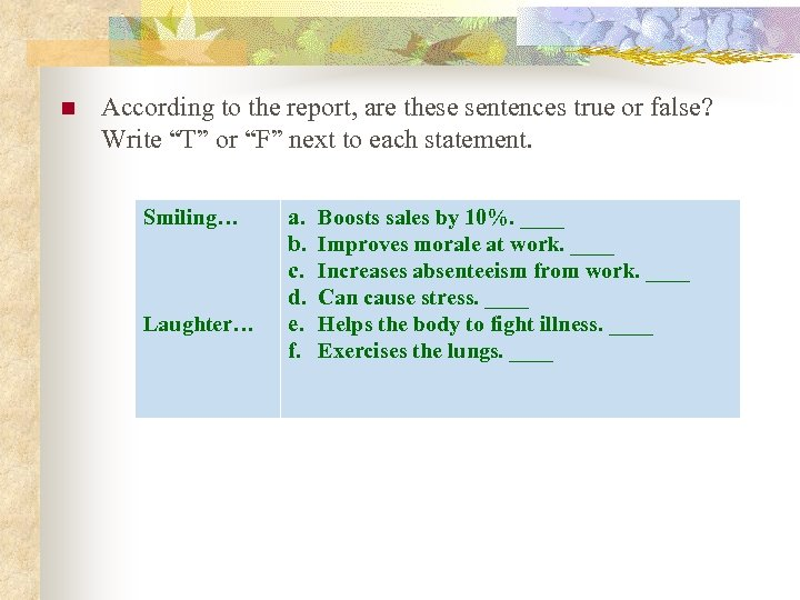"""n According to the report, are these sentences true or false? Write """"T"""" or"""
