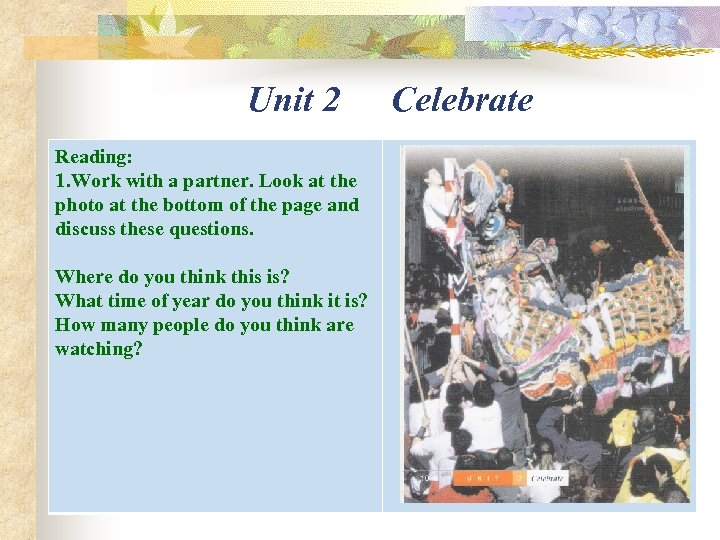 Unit 2 Reading: 1. Work with a partner. Look at the photo at the
