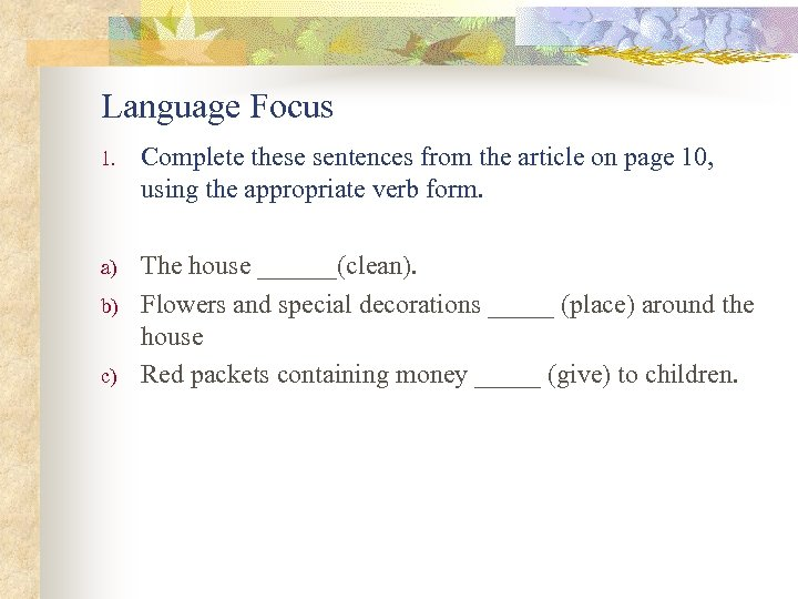 Language Focus 1. Complete these sentences from the article on page 10, using the