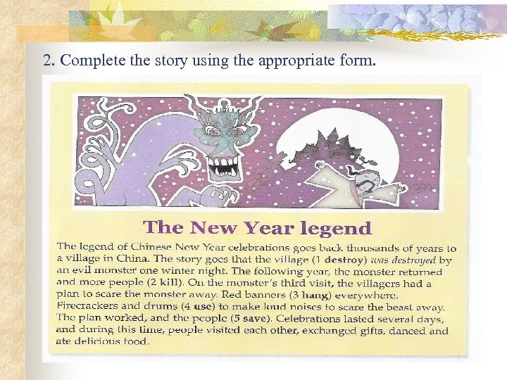 2. Complete the story using the appropriate form.