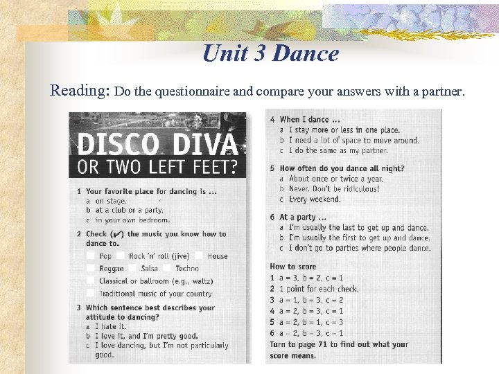 Unit 3 Dance Reading: Do the questionnaire and compare your answers with a partner.