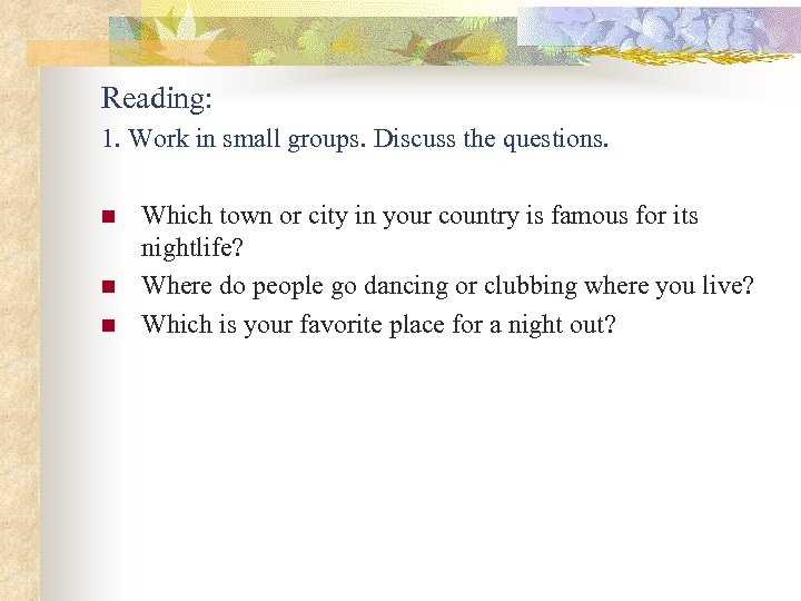 Reading: 1. Work in small groups. Discuss the questions. n n n Which town