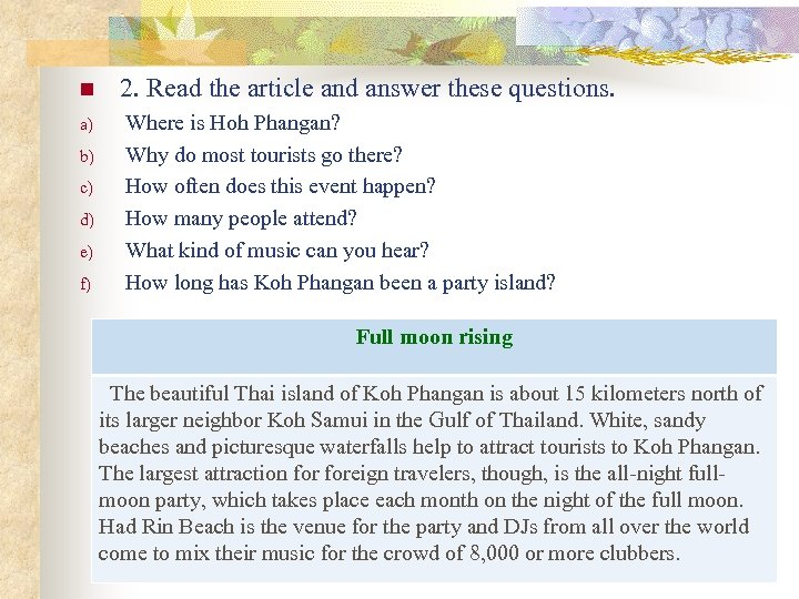 n 2. Read the article and answer these questions. a) Where is Hoh Phangan?