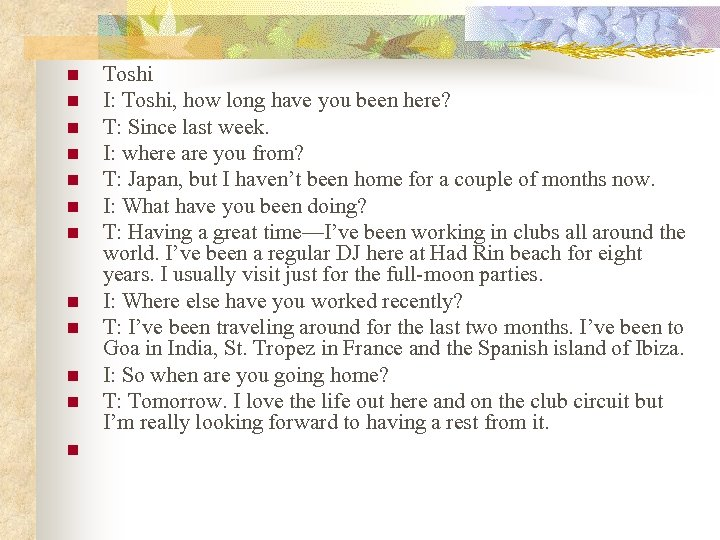 n n n Toshi I: Toshi, how long have you been here? T: Since