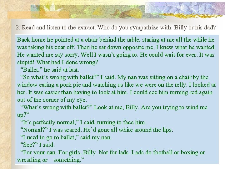 2. Read and listen to the extract. Who do you sympathize with: Billy or
