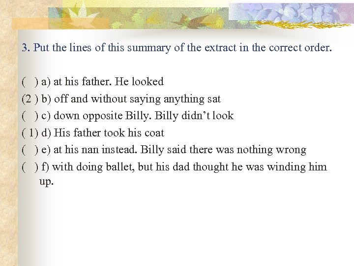 3. Put the lines of this summary of the extract in the correct order.