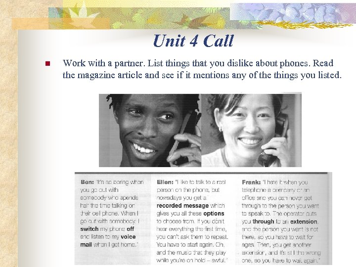 Unit 4 Call n Work with a partner. List things that you dislike about