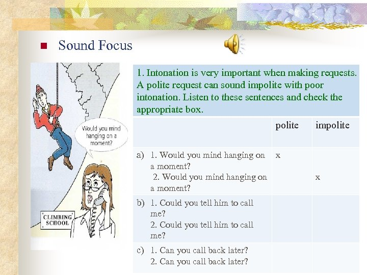 n Sound Focus 1. Intonation is very important when making requests. A polite request