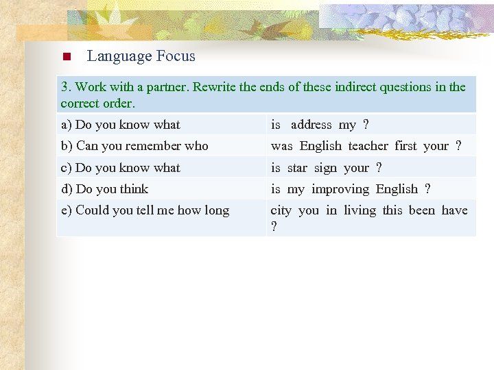 n Language Focus 3. Work with a partner. Rewrite the ends of these indirect