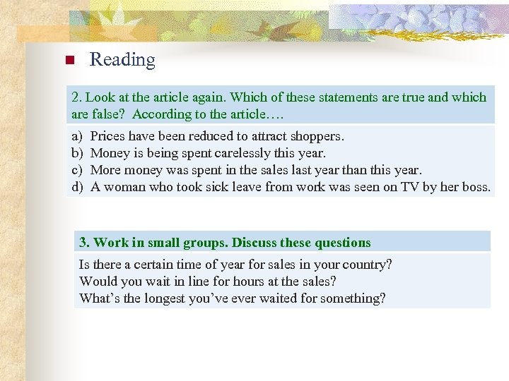 Reading n 2. Look at the article again. Which of these statements are true
