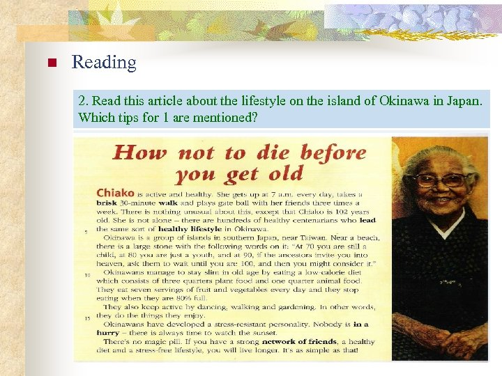 n Reading 2. Read this article about the lifestyle on the island of Okinawa