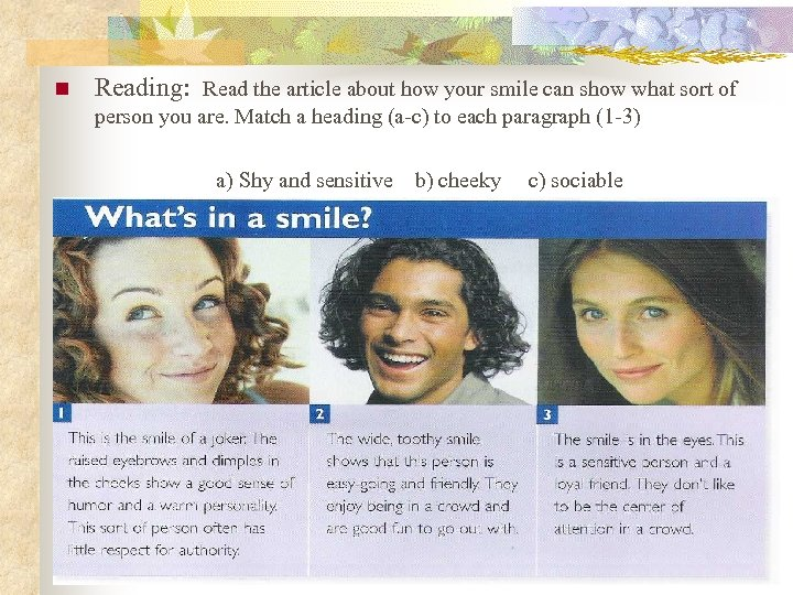 n Reading: Read the article about how your smile can show what sort of