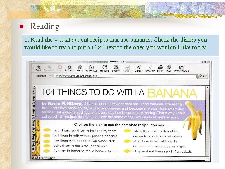 n Reading 1. Read the website about recipes that use bananas. Check the dishes