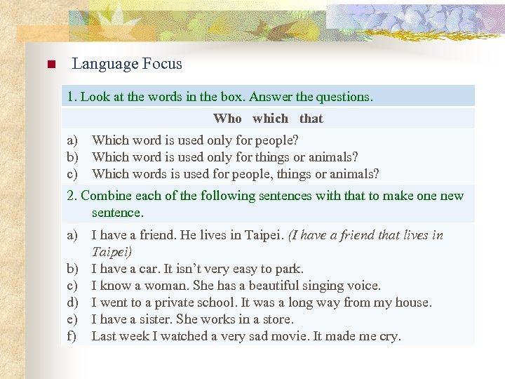 n Language Focus 1. Look at the words in the box. Answer the questions.