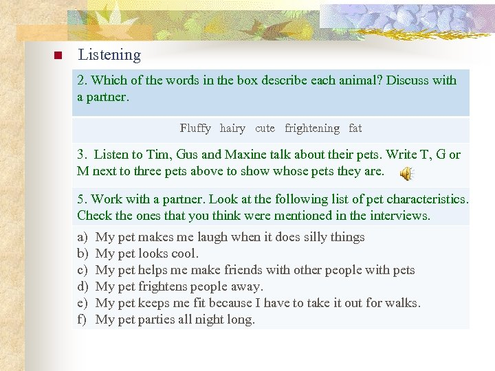 n Listening 2. Which of the words in the box describe each animal? Discuss