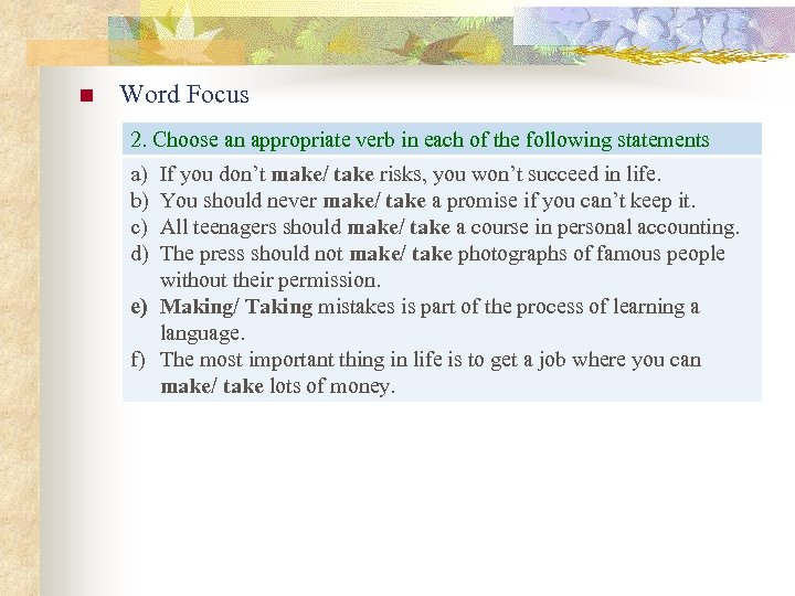 n Word Focus 2. Choose an appropriate verb in each of the following statements