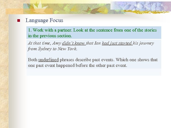 n Language Focus 1. Work with a partner. Look at the sentence from one