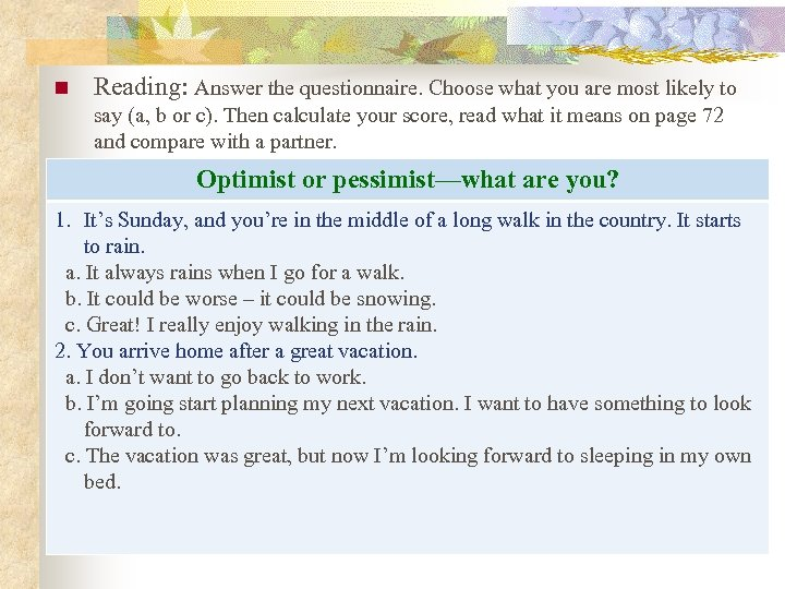 n Reading: Answer the questionnaire. Choose what you are most likely to say (a,