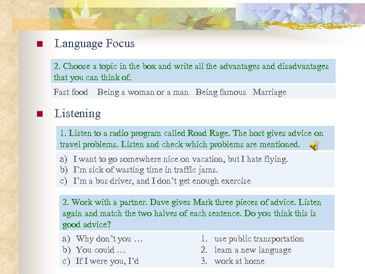 n Language Focus 2. Choose a topic in the box and write all the