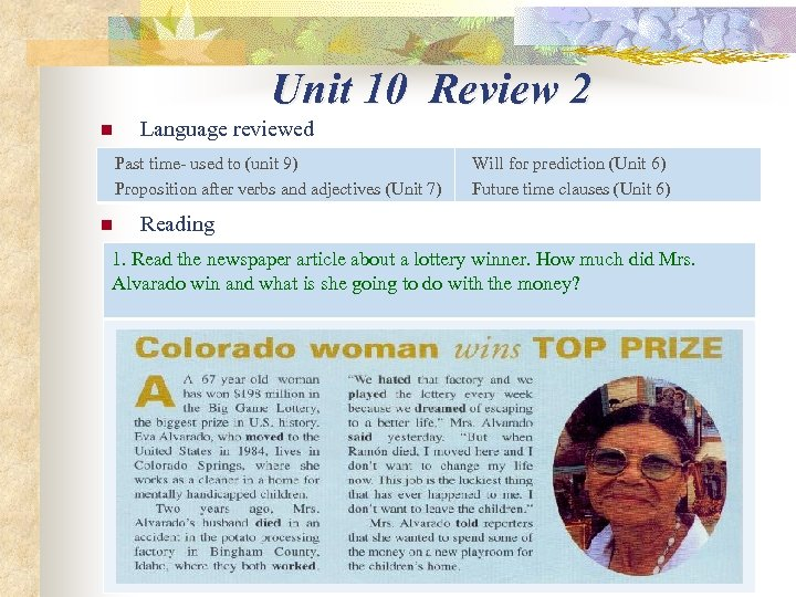 Unit 10 Review 2 n Language reviewed Past time- used to (unit 9) Proposition