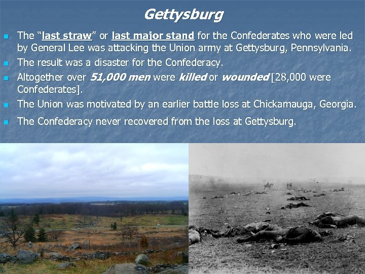 "Gettysburg n The ""last straw"" or last major stand for the Confederates who were"