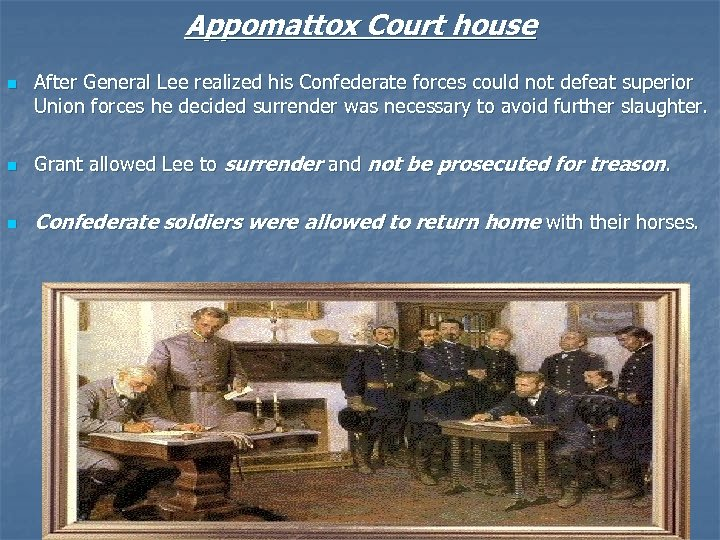 Appomattox Court house n After General Lee realized his Confederate forces could not defeat
