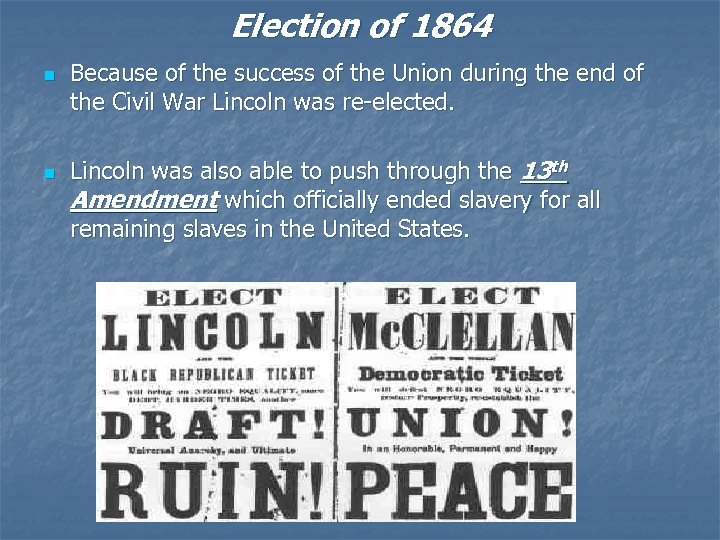 Election of 1864 n n Because of the success of the Union during the