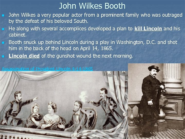 John Wilkes Booth n n John Wilkes a very popular actor from a prominent