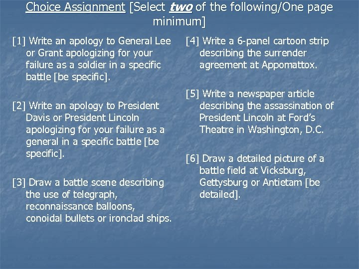 Choice Assignment [Select two of the following/One page minimum] [1] Write an apology to